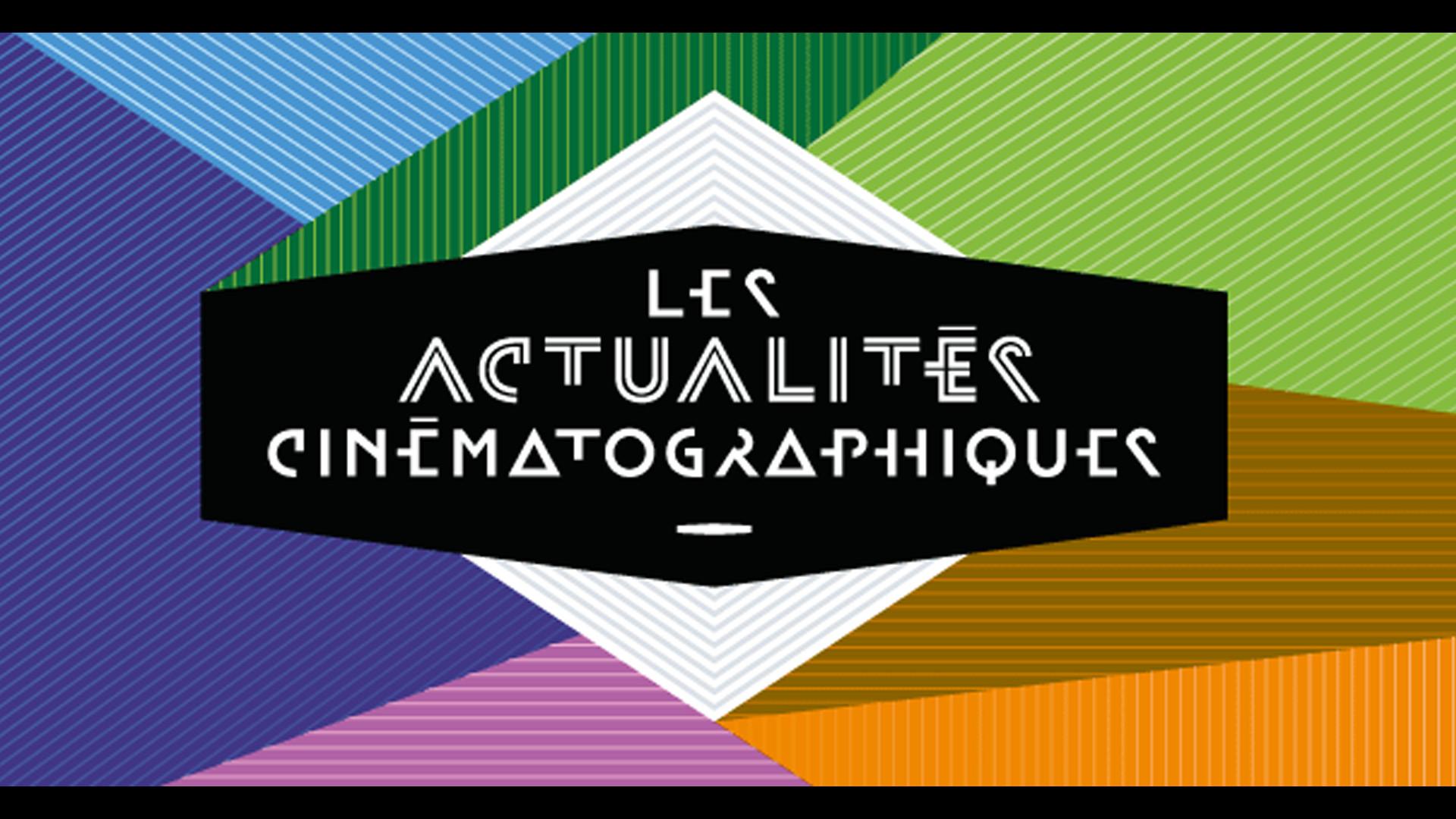 Actualités Cinématographiques